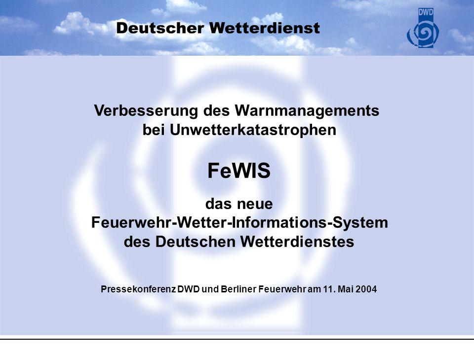 FeWIS Verbesserung des Warnmanagements bei Unwetterkatastrophen
