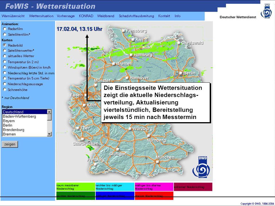 Die Einstiegsseite Wettersituation zeigt die aktuelle Niederschlags-verteilung, Aktualisierung viertelstündlich, Bereitstellung jeweils 15 min nach Messtermin