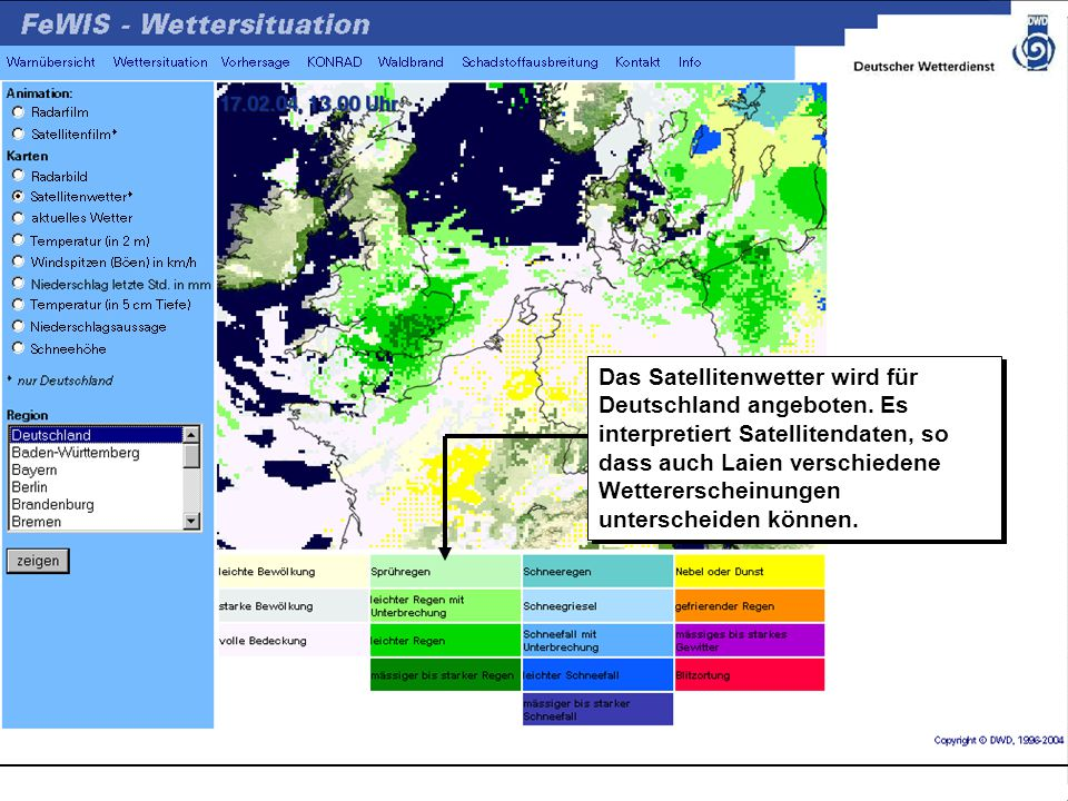 Das Satellitenwetter wird für Deutschland angeboten