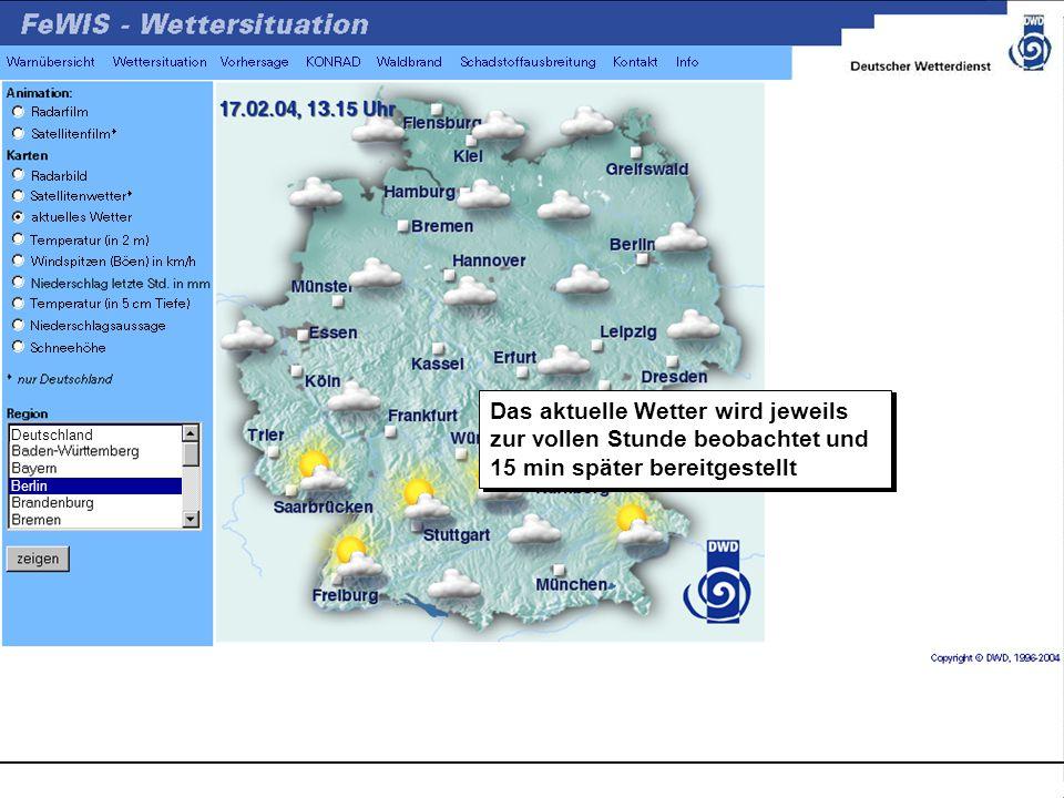 Das aktuelle Wetter wird jeweils zur vollen Stunde beobachtet und 15 min später bereitgestellt