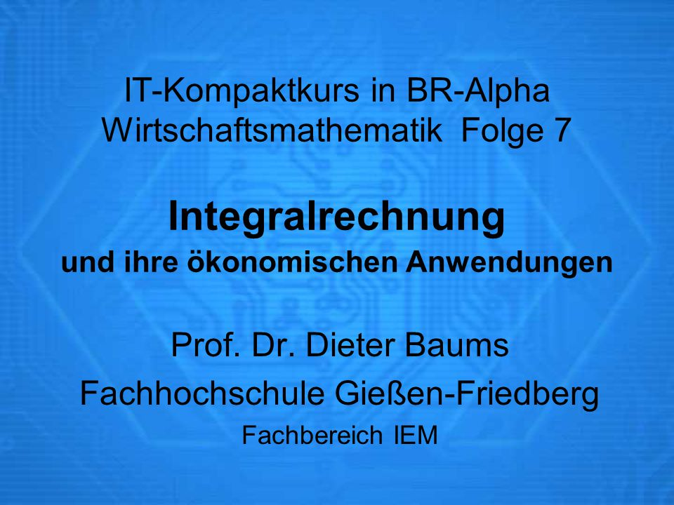 Prof. Dr. Dieter Baums Fachhochschule Gießen-Friedberg Fachbereich IEM