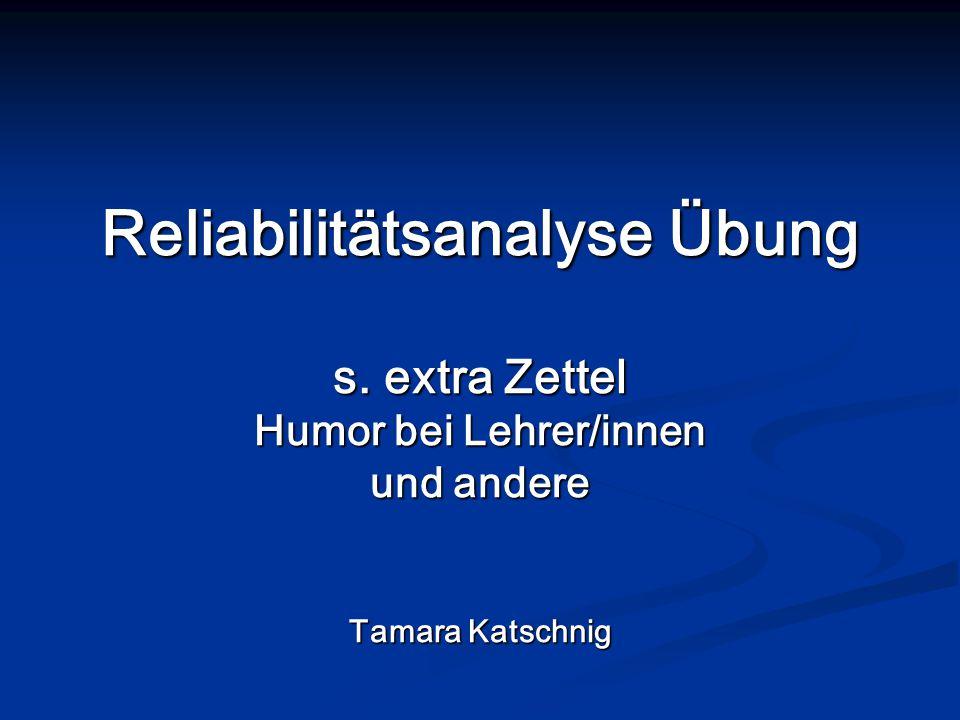 Reliabilitätsanalyse Übung s