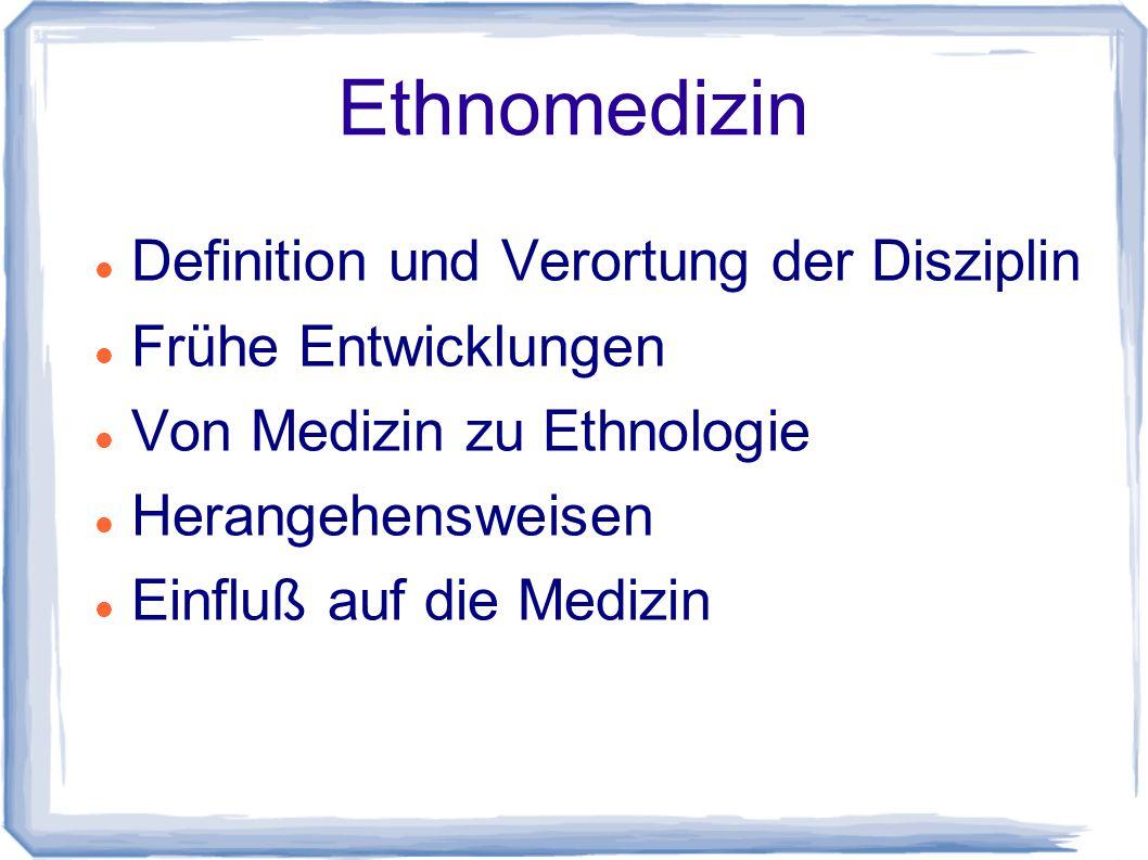 Ethnomedizin Definition und Verortung der Disziplin