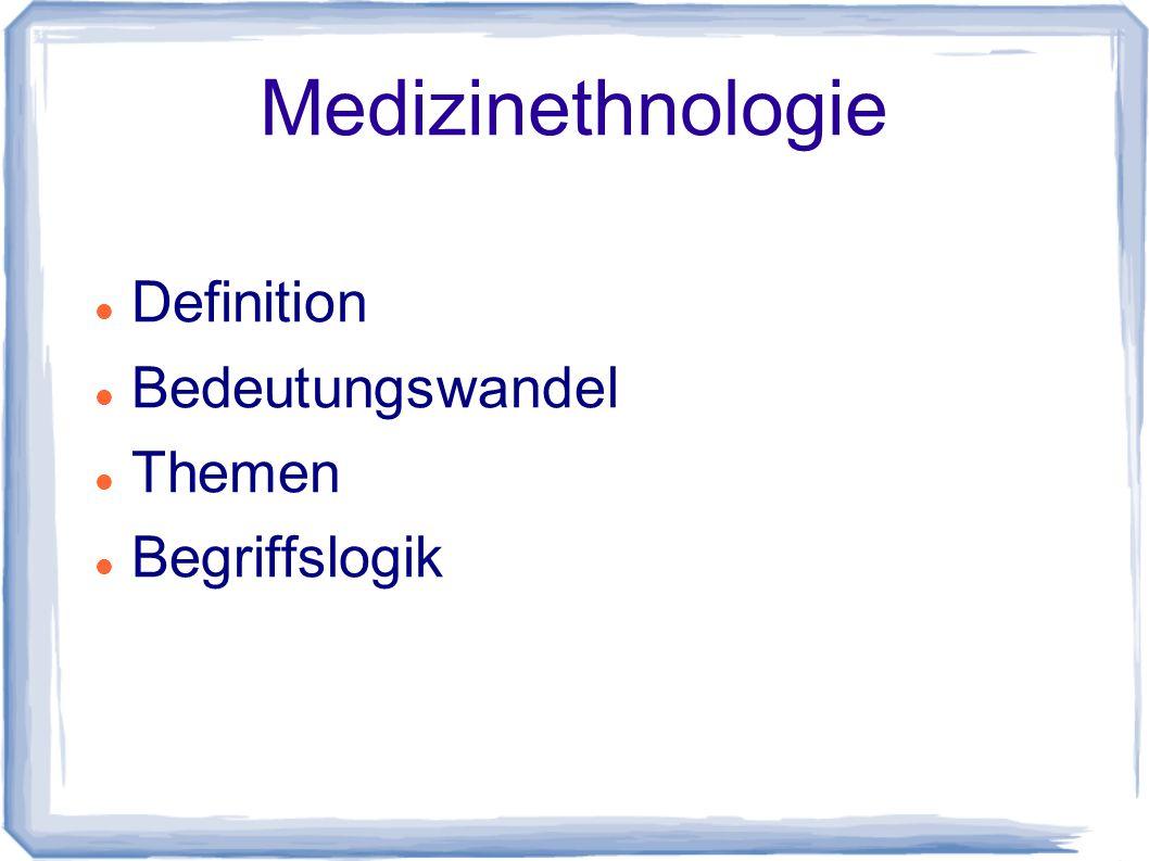 Medizinethnologie Definition Bedeutungswandel Themen Begriffslogik