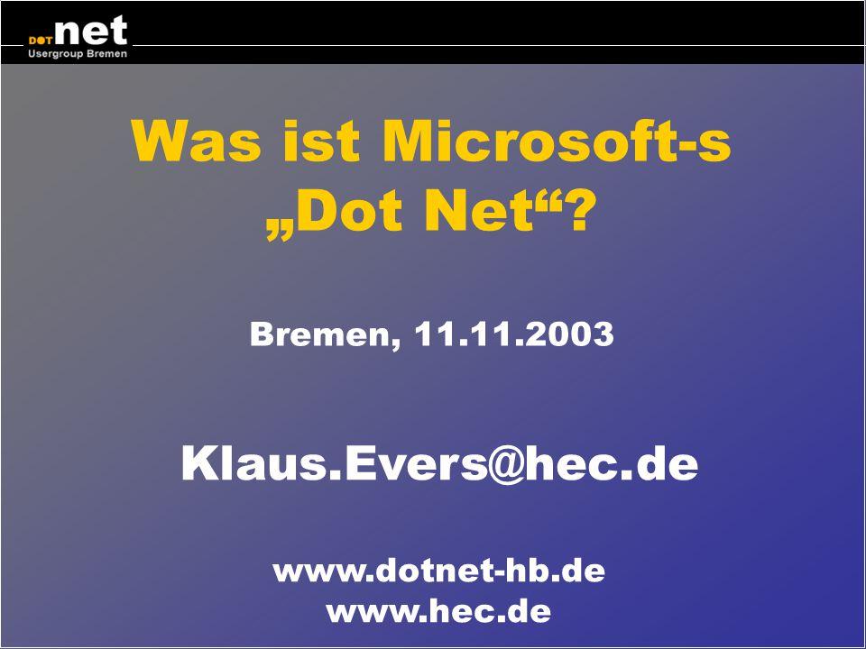 """Was ist Microsoft-s """"Dot Net Bremen, 11.11.2003"""