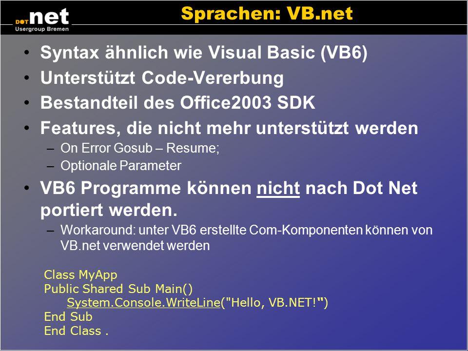Syntax ähnlich wie Visual Basic (VB6) Unterstützt Code-Vererbung