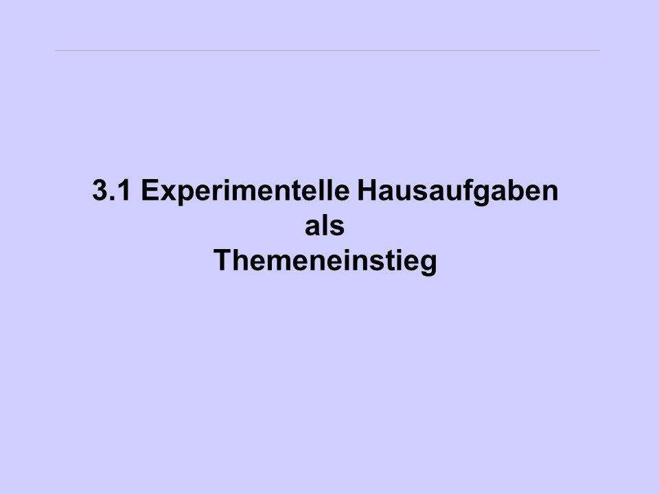 3.1 Experimentelle Hausaufgaben
