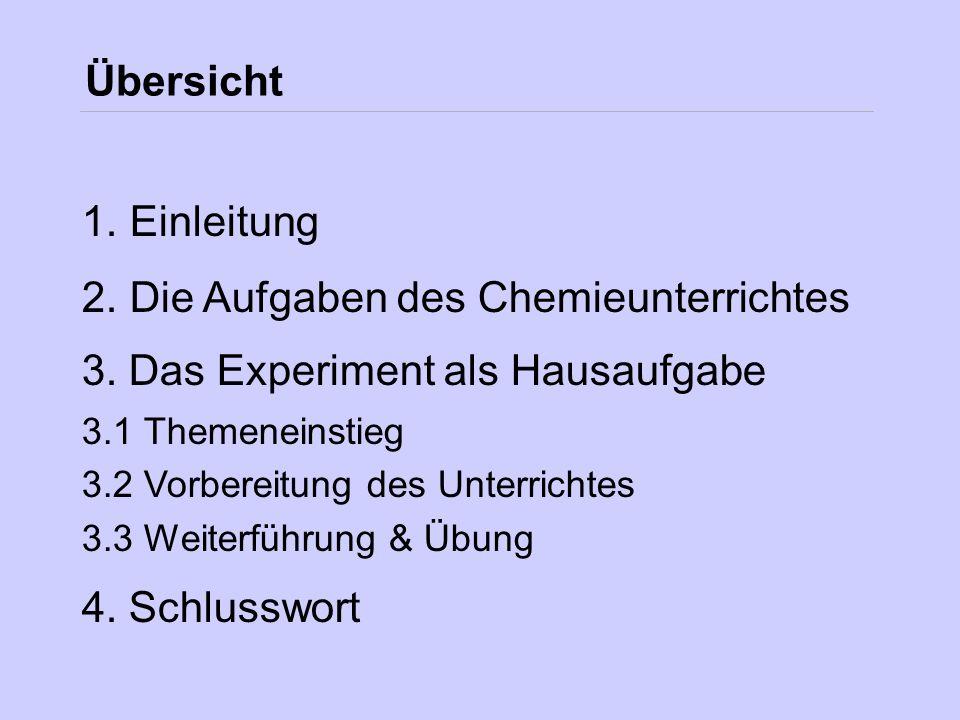 Die Aufgaben des Chemieunterrichtes 3. Das Experiment als Hausaufgabe