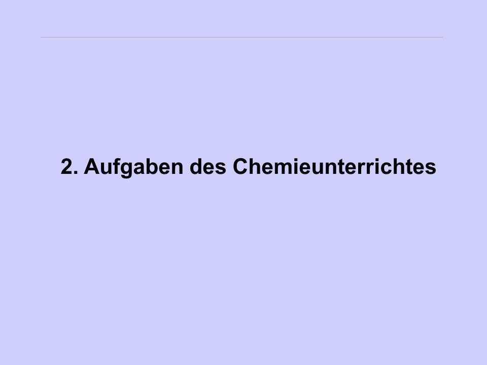 2. Aufgaben des Chemieunterrichtes