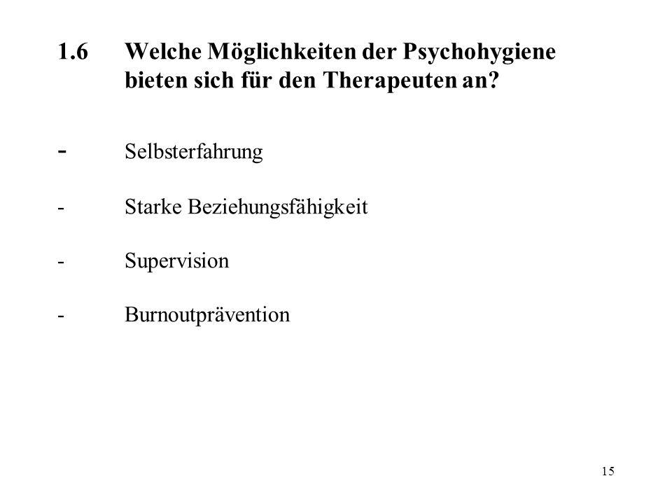1. 6. Welche Möglichkeiten der Psychohygiene