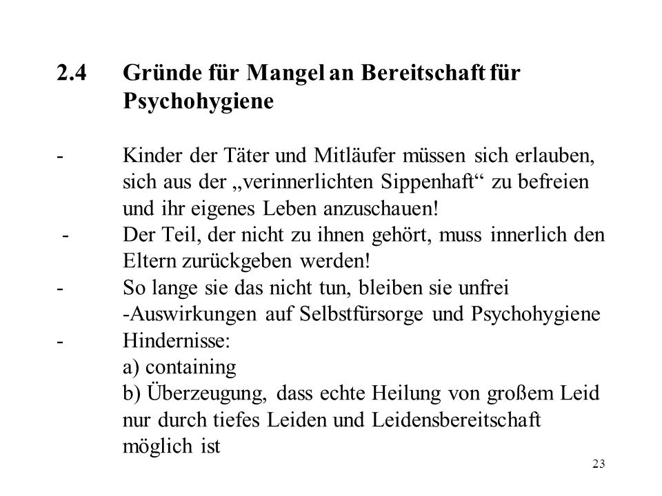 2. 4. Gründe für Mangel an Bereitschaft für. Psychohygiene -