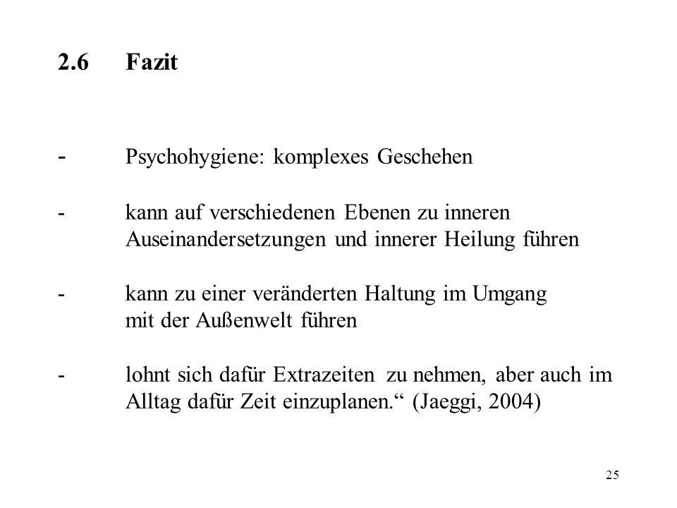 2. 6. Fazit -. Psychohygiene: komplexes Geschehen -