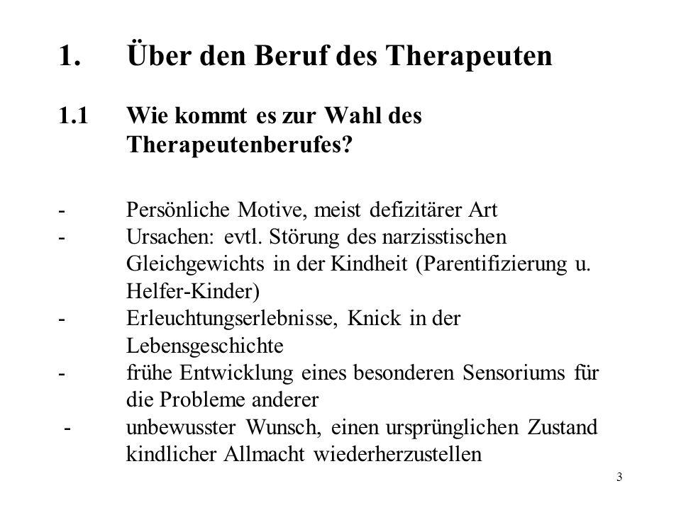 1. Über den Beruf des Therapeuten 1. 1. Wie kommt es zur Wahl des
