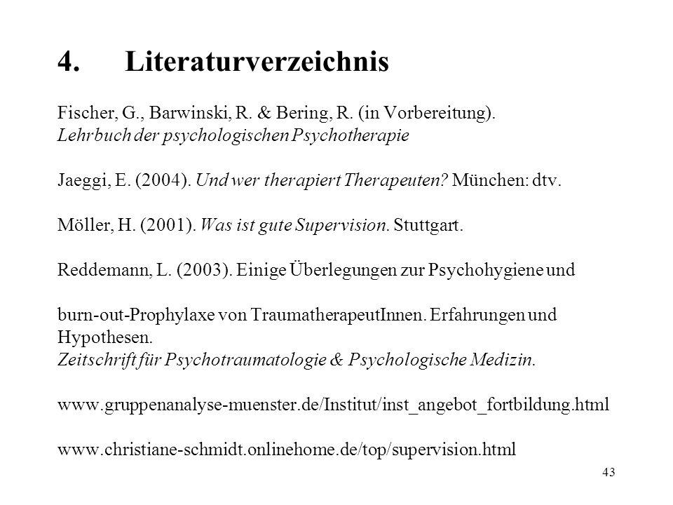 4. Literaturverzeichnis Fischer, G. , Barwinski, R. & Bering, R