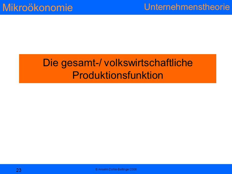 Die gesamt-/ volkswirtschaftliche Produktionsfunktion