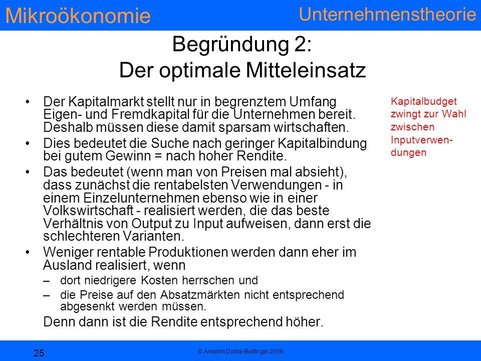 Begründung 2: Der optimale Mitteleinsatz