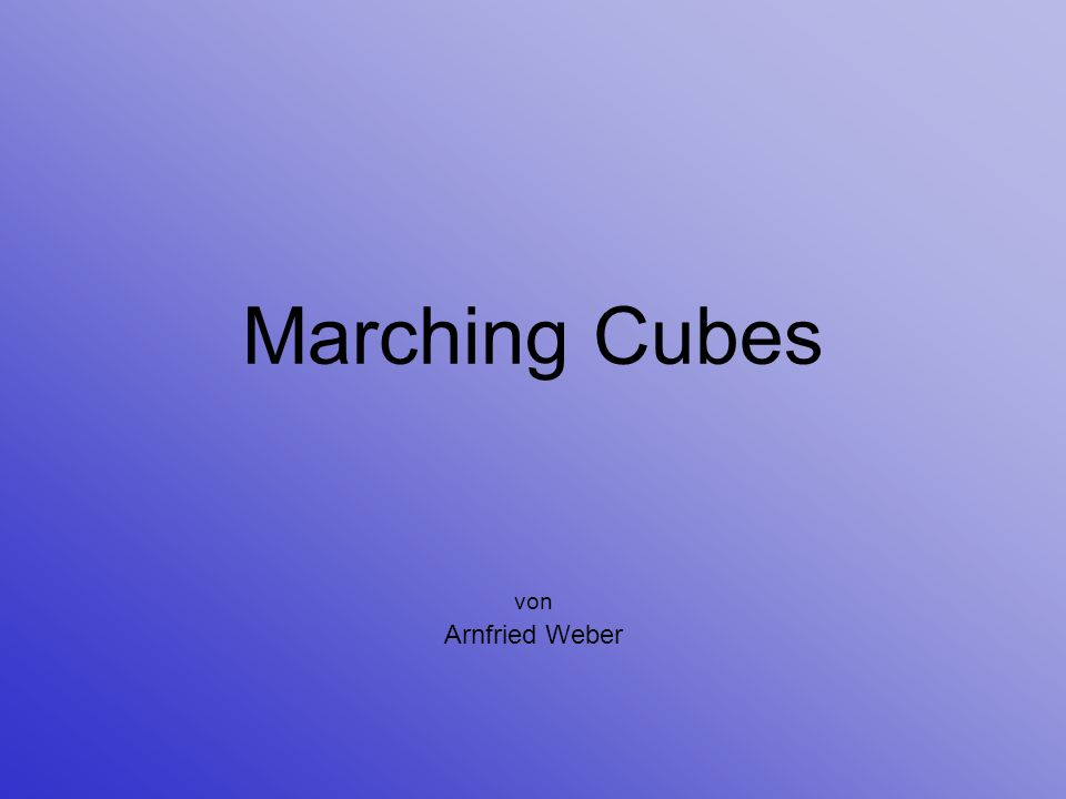 Marching Cubes von Arnfried Weber