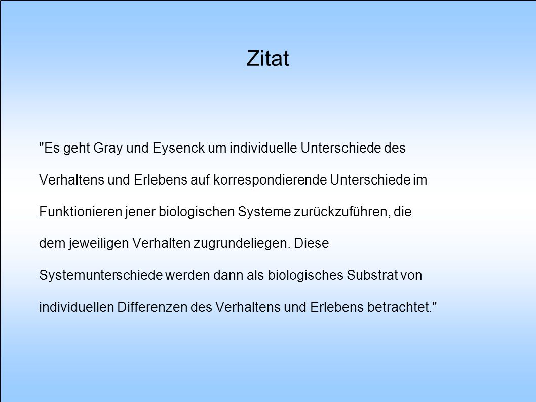 Zitat Es geht Gray und Eysenck um individuelle Unterschiede des