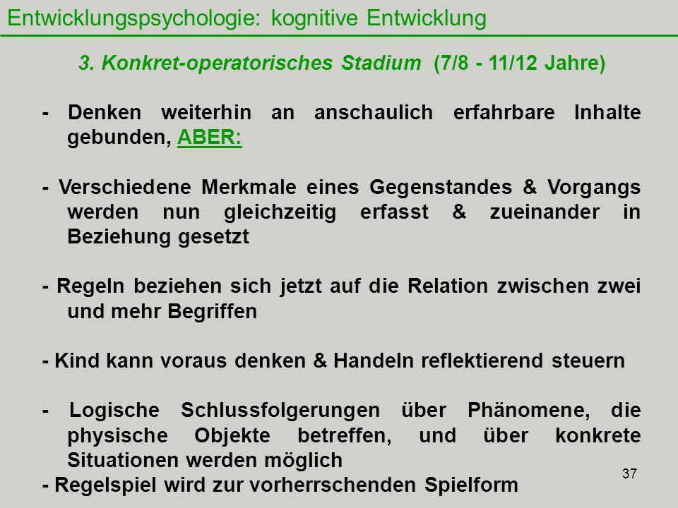 3. Konkret-operatorisches Stadium (7/8 - 11/12 Jahre)