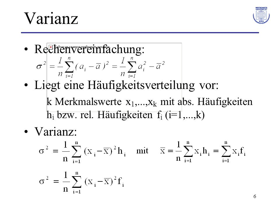 Varianz Rechenvereinfachung: Liegt eine Häufigkeitsverteilung vor:
