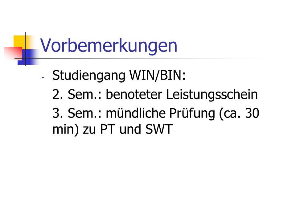 Vorbemerkungen Studiengang WIN/BIN: 2. Sem.: benoteter Leistungsschein