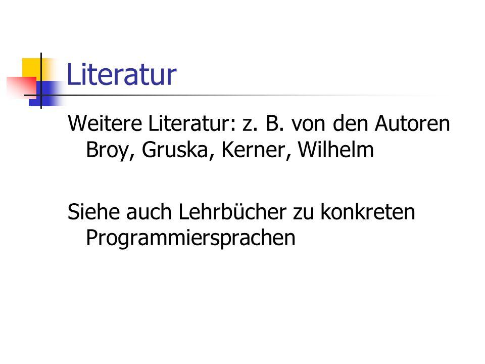 Literatur Weitere Literatur: z. B.