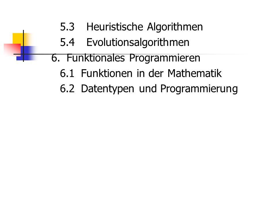 5. 3 Heuristische Algorithmen 5. 4 Evolutionsalgorithmen 6