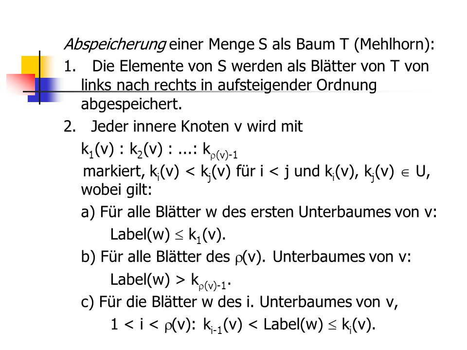 Abspeicherung einer Menge S als Baum T (Mehlhorn): 1