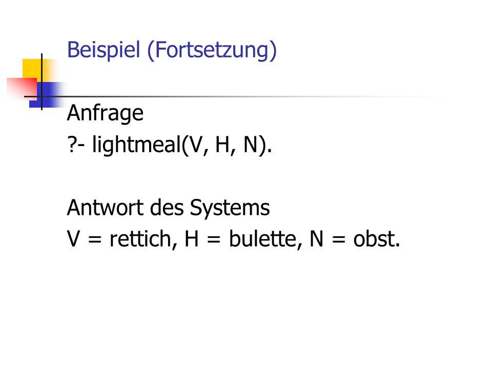 Beispiel (Fortsetzung) Anfrage. - lightmeal(V, H, N)