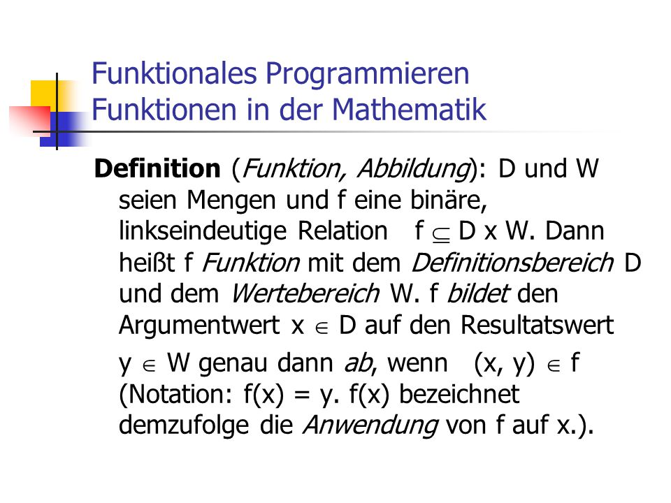 Funktionales Programmieren Funktionen in der Mathematik