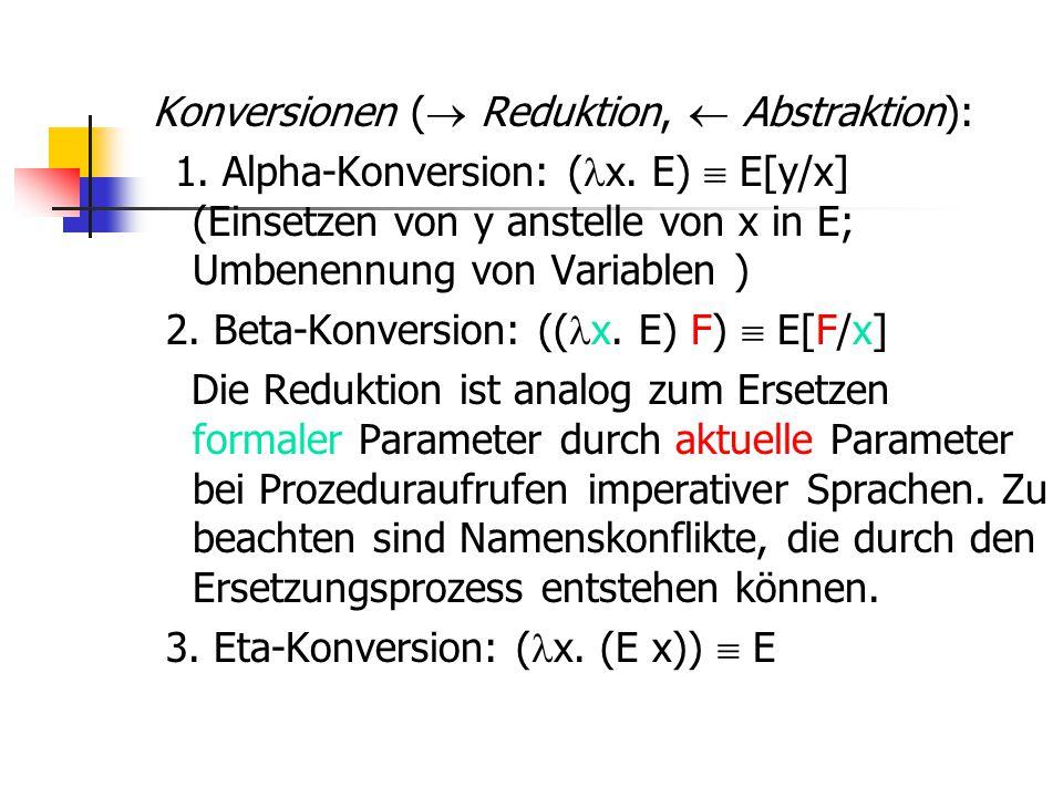 Konversionen ( Reduktion,  Abstraktion):