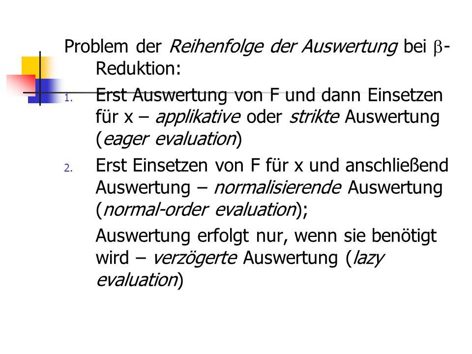 Problem der Reihenfolge der Auswertung bei -Reduktion: