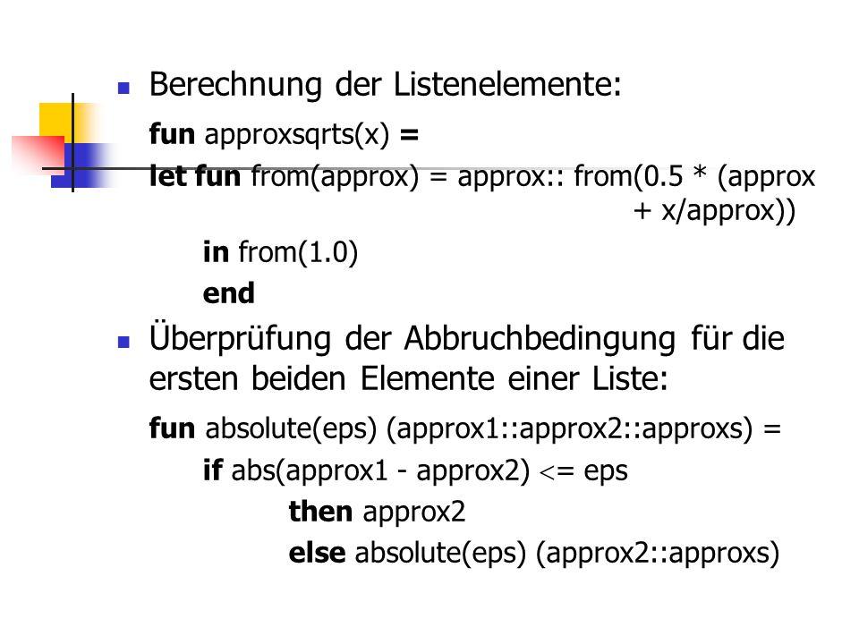 Berechnung der Listenelemente: fun approxsqrts(x) =