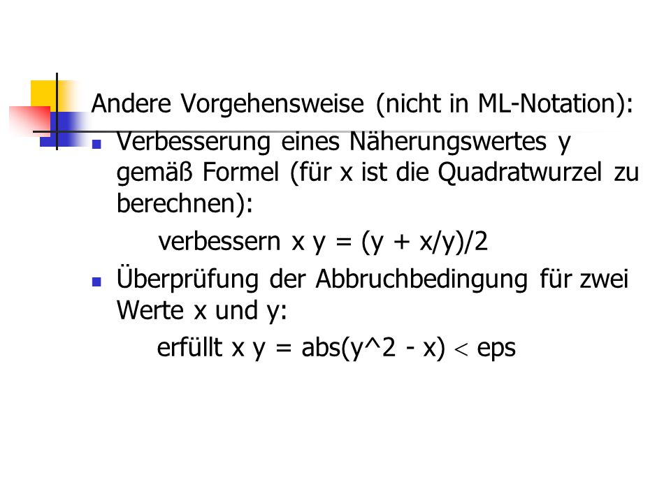 Andere Vorgehensweise (nicht in ML-Notation):