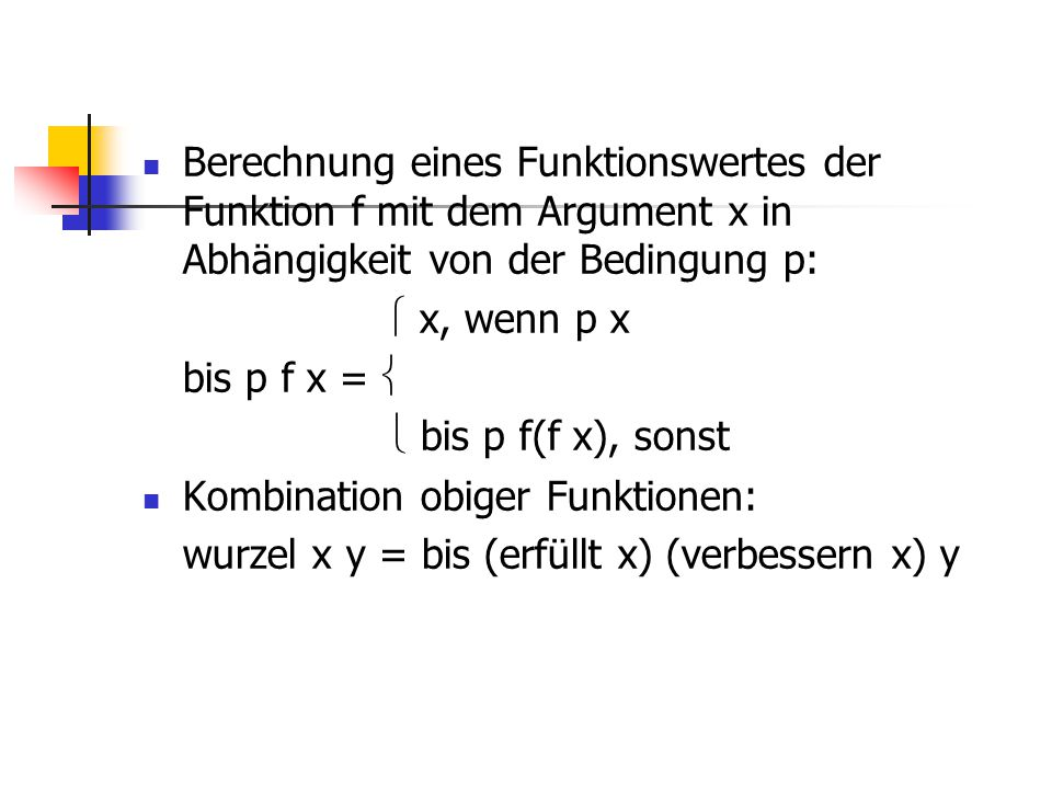 Berechnung eines Funktionswertes der Funktion f mit dem Argument x in Abhängigkeit von der Bedingung p: