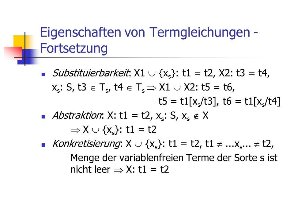 Eigenschaften von Termgleichungen - Fortsetzung