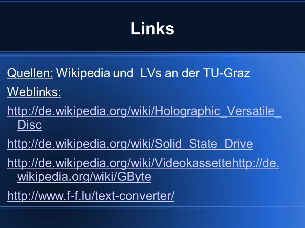 Links Quellen: Wikipedia und LVs an der TU-Graz Weblinks: