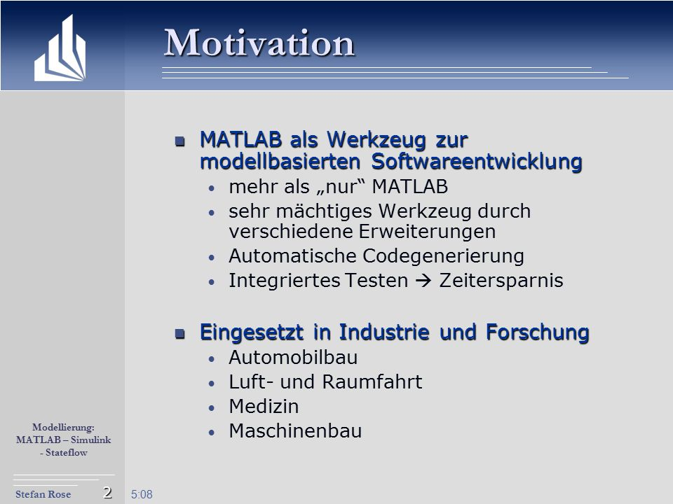 Motivation MATLAB als Werkzeug zur modellbasierten Softwareentwicklung