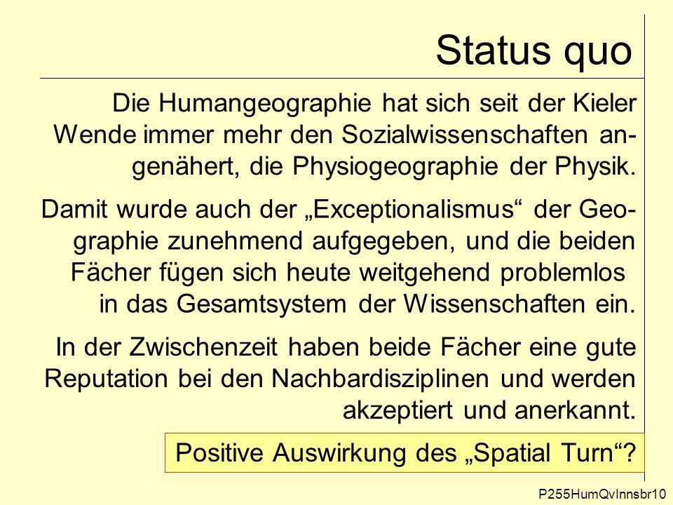 Status quo Die Humangeographie hat sich seit der Kieler