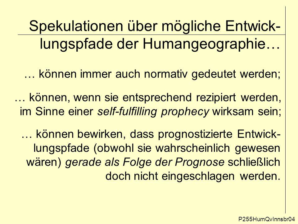 Spekulationen über mögliche Entwick-lungspfade der Humangeographie…