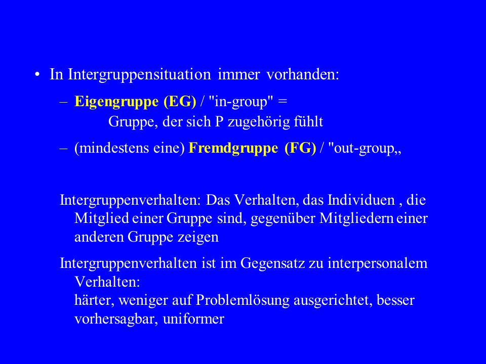 In Intergruppensituation immer vorhanden: