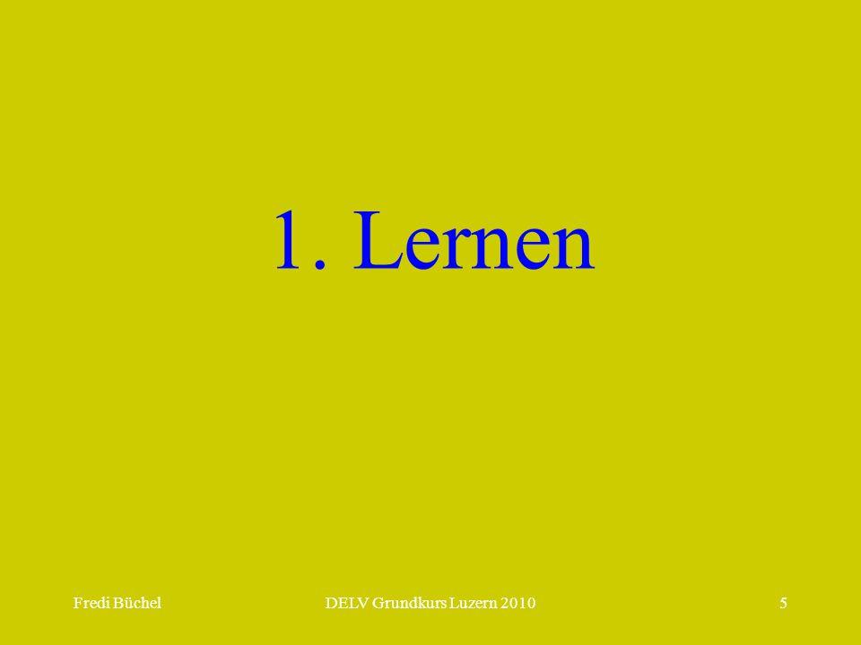 1. Lernen Fredi Büchel DELV Grundkurs Luzern 2010
