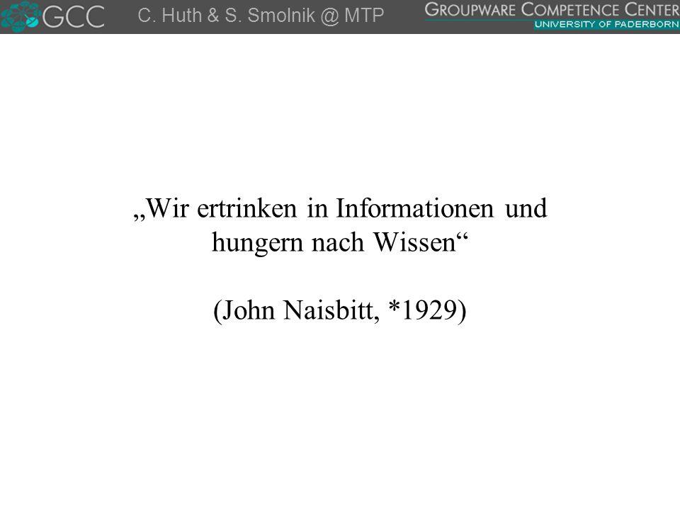 """C. Huth & S. Smolnik @ MTP """"Wir ertrinken in Informationen und hungern nach Wissen (John Naisbitt, *1929)"""