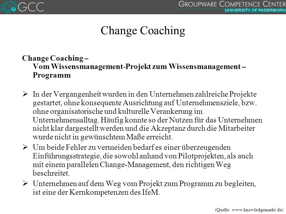 Change Coaching Change Coaching – Vom Wissensmanagement-Projekt zum Wissensmanagement –Programm.