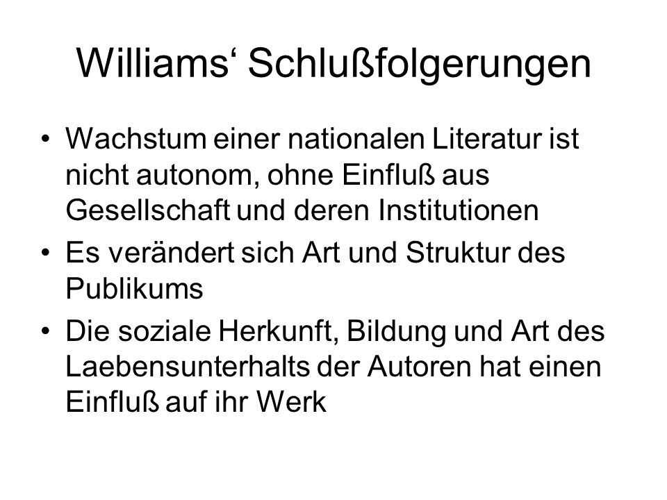 Williams' Schlußfolgerungen