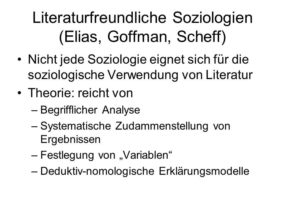 Literaturfreundliche Soziologien (Elias, Goffman, Scheff)