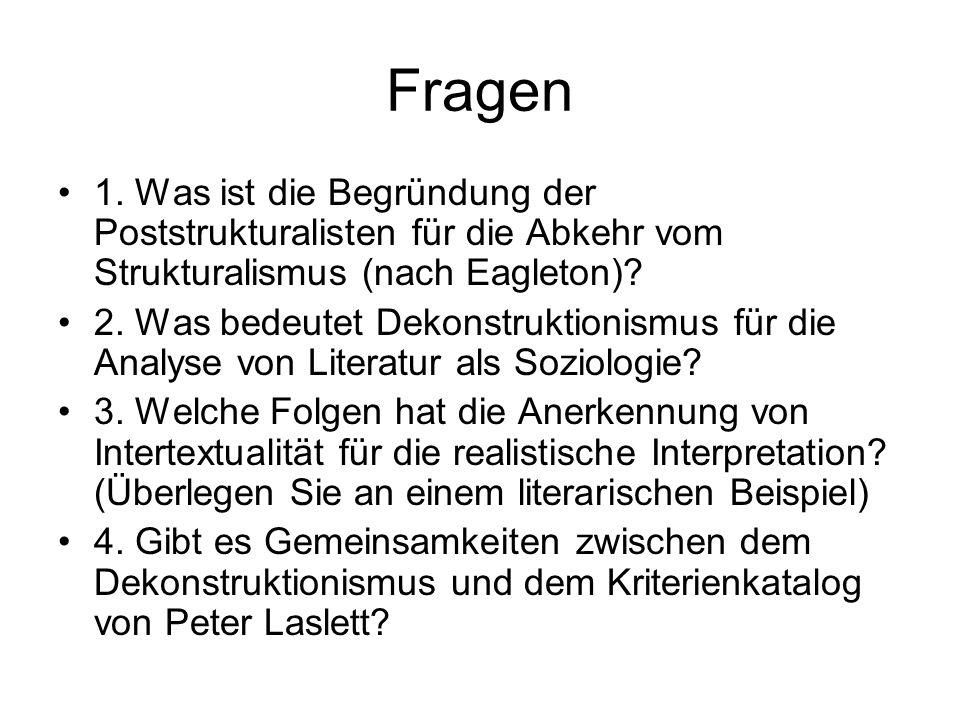 Fragen 1. Was ist die Begründung der Poststrukturalisten für die Abkehr vom Strukturalismus (nach Eagleton)