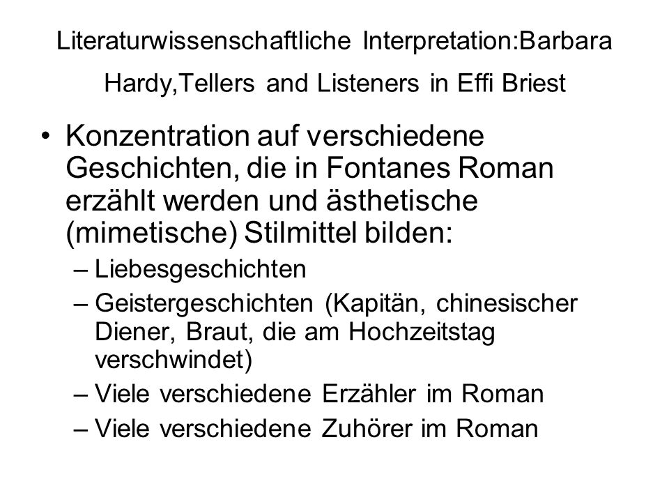 Literaturwissenschaftliche Interpretation:Barbara Hardy,Tellers and Listeners in Effi Briest
