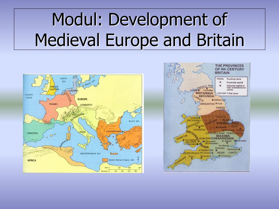 Modul: Development of Medieval Europe and Britain