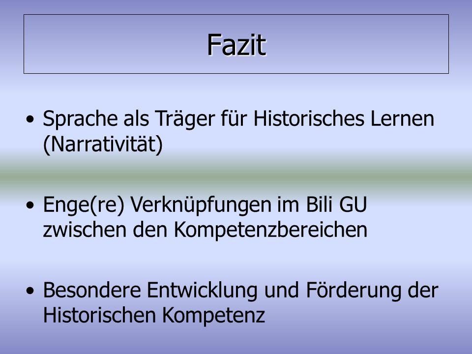 Fazit Sprache als Träger für Historisches Lernen (Narrativität)
